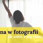 rutyna w fotografii - jak sobie z nią radzić